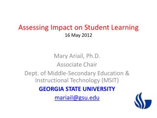 Assessing Impact on Student Learning 16 May 2012