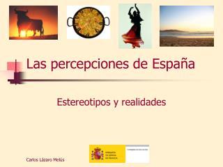 Las percepciones de Espa�a