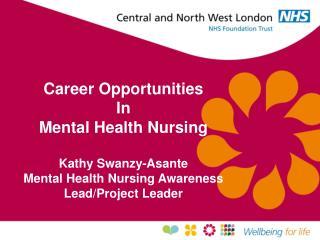 Career Opportunities  In Mental Health Nursing Kathy Swanzy-Asante