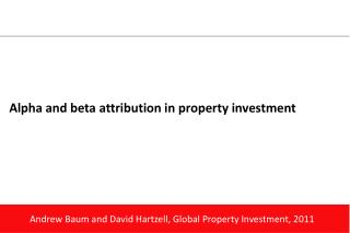 Alpha and beta attribution in property investment