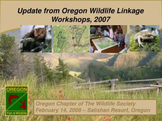 Update from Oregon Wildlife Linkage Workshops, 2007