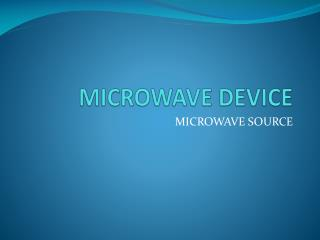 MICROWAVE DEVICE
