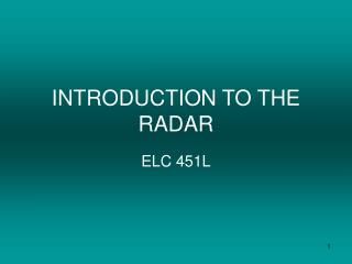 INTRODUCTION TO THE RADAR