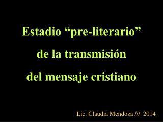 """Estadio """"pre-literario"""" de la transmisión  del mensaje cristiano"""