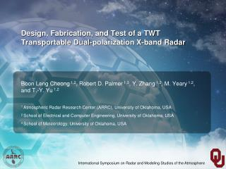 Design, Fabrication, and Test of a TWT Transportable Dual-polarization X-band Radar