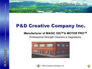 Manufacturer of MAGIC 555 TM & MOTOR PRO TM Professional Strength Cleaners & Degreasers