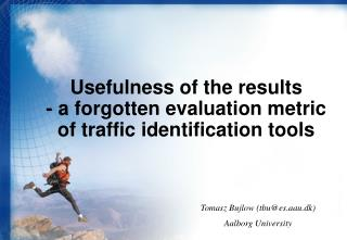 Usefulness of the results - a forgotten evaluation metric of traffic identification tools