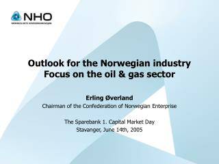 Outlook for the Norwegian industry Focus on the oil & gas sector