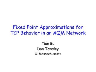 Fixed Point Approximations for TCP Behavior in an AQM Network
