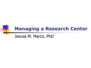 Managing a Research Center