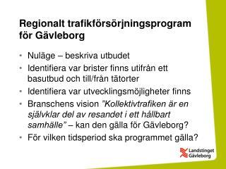 Regionalt trafikf�rs�rjningsprogram f�r G�vleborg