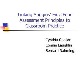 Linking Stiggins  First Four Assessment Principles to Classroom Practice