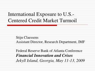 International Exposure to U.S.-Centered Credit Market Turmoil