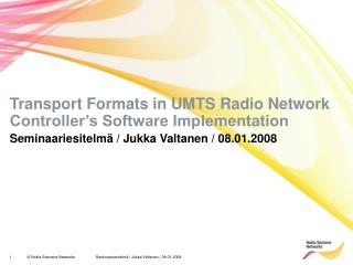 Transport Formats in UMTS Radio Network Controller's Software Implementation