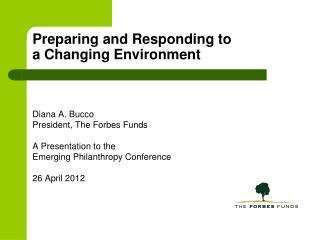 Preparing and Responding to  a Changing Environment