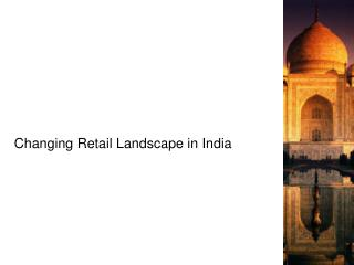 Changing Retail Landscape in India