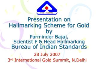 28 July 2007  3 rd  International Gold Summit, N.Delhi