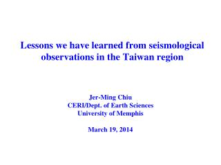 Lessons we have learned from seismological observations in the Taiwan region