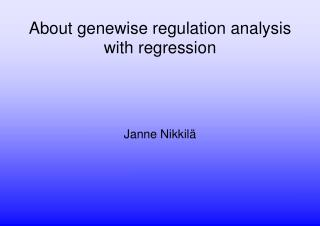About genewise regulation analysis with regression