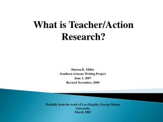 What is Teacher/Action Research?