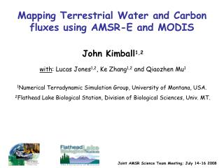 Mapping Terrestrial Water and Carbon fluxes using AMSR-E and MODIS