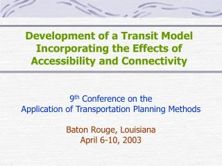 Development of a Transit Model Incorporating the Effects of Accessibility and Connectivity
