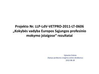 Vytautas  Zubras Alytaus profesinio rengimo centro direktorius 2012-08-28