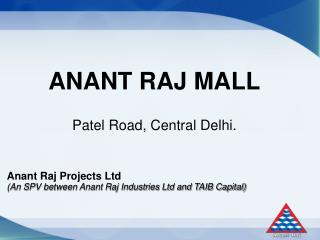 Anant Raj Projects Ltd (An SPV between Anant Raj Industries Ltd and TAIB Capital)