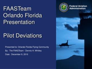FAASTeam   Orlando Florida Presentation Pilot Deviations