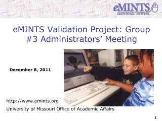 eMINTS Validation Project: Group #3 Administrators� Meeting