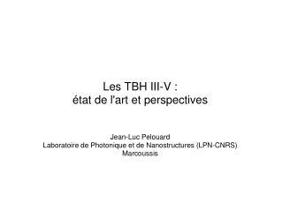 Les TBH III-V : état de l'art et perspectives Jean-Luc Pelouard