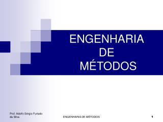 ENGENHARIA DE  MÉTODOS