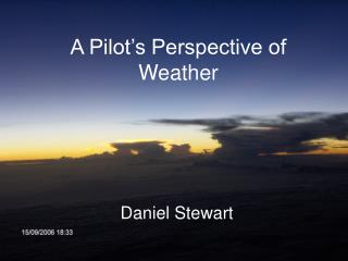 A Pilot's Perspective of Weather