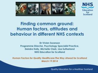 Finding common ground:  Human factors, attitudes and behaviour in different NHS contexts