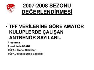 2007-2008 SEZONU  DEĞERLENDİRMESİ