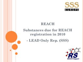REACH  Substances due for REACH registration in 2010  - LEAD Only Rep. (SSS)
