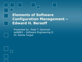 Elements of Software Configuration Management   Edward H. Bersoff