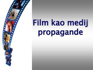 Film  kao  medij propagande