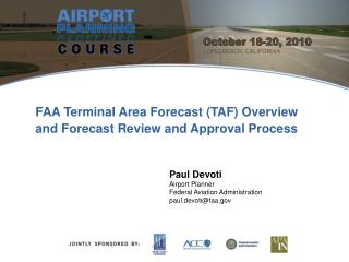 Paul Devoti Airport Planner Federal Aviation Administration paul.devoti@faa