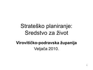 Strate�ko planiranje: Sredstvo za �ivot