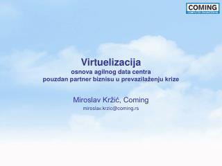 Virtuelizacija osnova agilnog data centra pouzdan partner biznisu u prevazilaženju krize