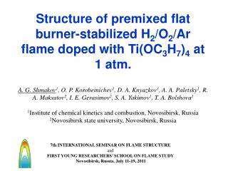 7th INTERNATIONAL SEMINAR ON FLAME STRUCTURE  and  FIRST YOUNG RESEARCHERS' SCHOOL ON FLAME STUDY