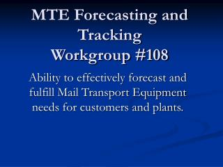MTE Forecasting and Tracking Workgroup 108