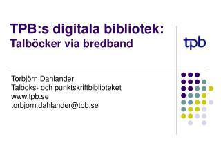 TPB:s digitala bibliotek: Talböcker via bredband