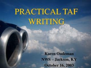 PRACTICAL TAF WRITING