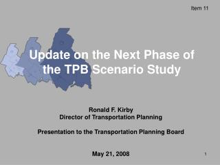 Update on the Next Phase of the TPB Scenario Study