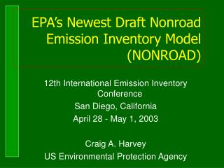EPA's Newest Draft Nonroad Emission Inventory Model (NONROAD)