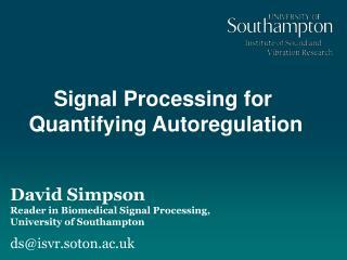 David Simpson Reader in Biomedical Signal Processing,  University of Southampton