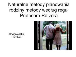 Naturalne metody planowania rodziny metody według reguł Profesora Rötzera