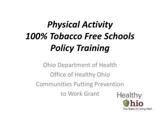 Physical Activity  100% Tobacco Free Schools  Policy Training